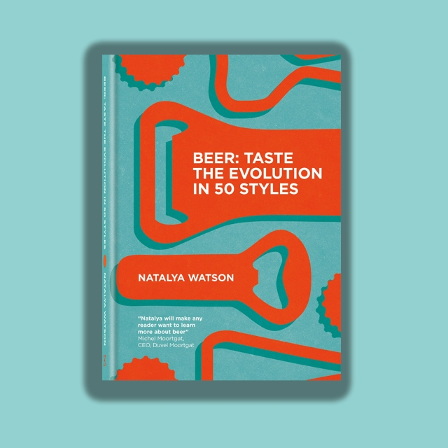 Beer: Taste the Evolution in 50 Styles by Natalya Watson Beer Sommelier